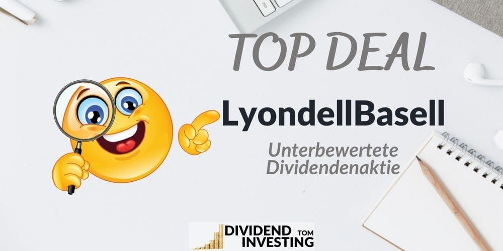 [TOP DEAL] Unterbewertete Dividenden Aktie LyondellBasell kaufen?