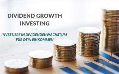 Geldanlage: Dividend Growth Investing – Einkommen aus Aktien